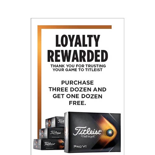 2021 Titleist Loyalty Rewarded – Buy 3 Dozen Balls get 1 Dozen Free